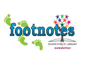 Footnotes the Dover Public Library Newsletter