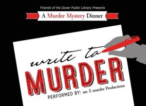 Friends of the Dover Public Library Murder Mystery Event Write to Murder